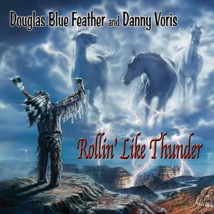 Rollin' Like Thunder by Douglas Blue Feather