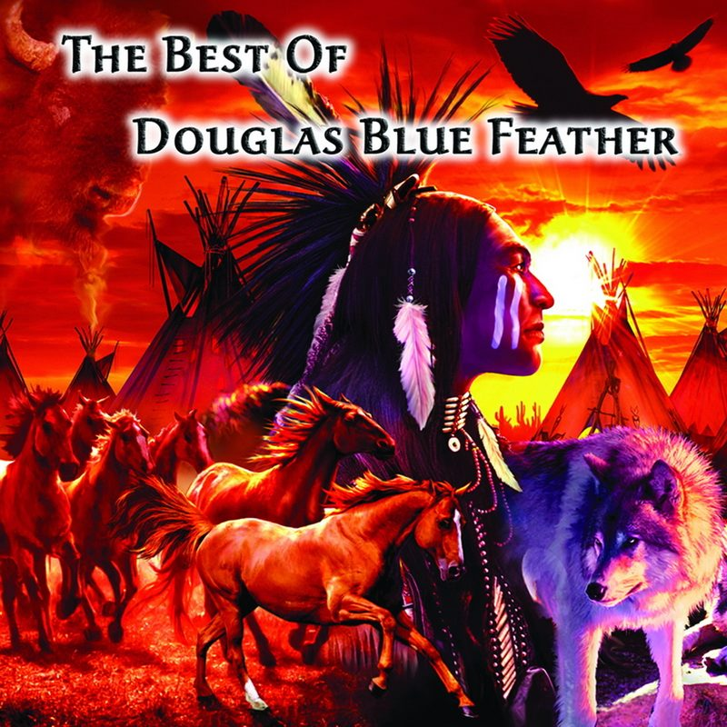 The Best Of Douglas Blue Feather by Douglas Blue Feather